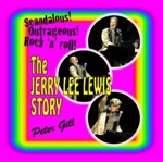 Flyer thumbnail for The Jerry Lee Lewis Story: Peter Gill