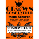 Flyer thumbnail for Crown Comedyclub Blackheath: James Acaster, Robert White, Mark Cram, Dane J Baptiste, Rob Thomas, Anna Freyberg