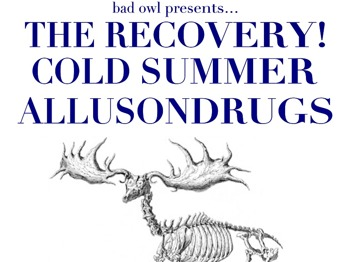 The Recovery + Allusondrugs + Cold Summer picture