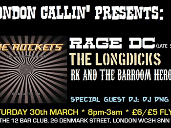 London Callin Presents: The Rockets + Rage DC + Rich Kinsey And The Barroomheroes + The Longdicks picture