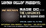 Flyer thumbnail for London Callin Presents: The Rockets + Rage DC + Rich Kinsey And The Barroomheroes + The Longdicks