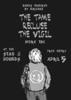 Flyer thumbnail for The Tame + Recluse + The Vigil