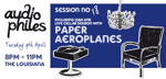 Flyer thumbnail for Audiophiles Q&A And Live Performance: Paper Aeroplanes