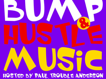 Bump & Hustle Music: Paul 'Trouble' Anderson + Johnny Reckless picture