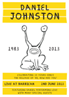 Flyer thumbnail for 'Hi How Are You' 30 Year Anniversary: Daniel Johnston + Jeffrey Lewis + Emmy The Great + Norman Blake