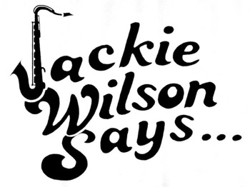 Jackie Wilson Says picture