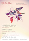 Flyer thumbnail for Bedlam London At Studio Spaces - Shoreditch: Tim Green + Seuil + Ryan Crosson + Kitsch & Sync