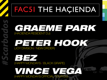 Fac51 The Hacienda: Happy Mondays Aftershow Party: Graeme Park + Peter Hook + Bez picture
