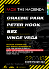 Flyer thumbnail for Fac51 The Hacienda: Happy Mondays Aftershow Party: Graeme Park + Peter Hook + Bez