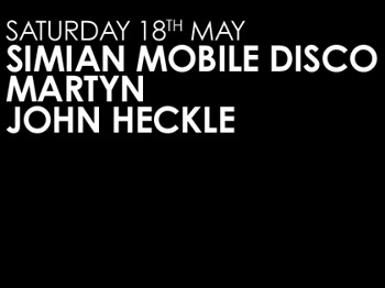 Simian Mobile Disco + Martyn + John Heckle picture