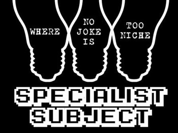 Specialist Subject 4: Where No Joke Is Too Niche: Wil Hodgson, Angela Barnes, Dane J Baptiste, Anna Freyburg, Fin Taylor, Catie Wilkins, Tom Rosenthal, Mark Stephenson, Oh Standfast, Marc Burrows, Steve Cross picture