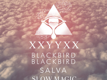 `: XXYYXX + Blackbird Blackbird + Slow Magic + Giraffage + Mt. Wolf + Salva + Niva + Molo + Charlie Traplin + Daktyl + The Ninetys + Maxx Baer + Templa picture