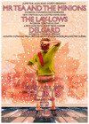 Flyer thumbnail for Jump The Gun and Horts Present: Mr Tea and The Minions + The Lay-Lows + Delgard