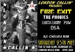 Flyer thumbnail for London Callin Presents: Fire Exit + The Phobics + DEF Digby + Decadent Few + DSA + DJ Chelsea Rob