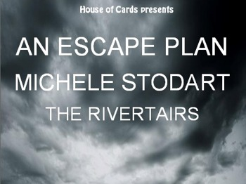 An Escape Plan + Michele Stodart (The Magic Numbers) + The Rivertairs picture
