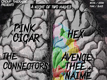 Group Therapy Presents: Pink Cigar + The Connectors + The St Pierre Snake Invasion + Hex + Avenge Thee And Naime + Cattle picture