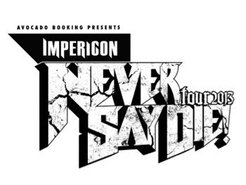 Impericon Never Say Die! Tour 2013: Emmure + Carnifex + I Killed The Prom Queen + Betraying The Martyrs + Hundredth + Northlane + Hand Of Mercy picture