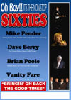 Flyer thumbnail for Oh Boy!! It's The Non-stop Sixties: Mike Pender + Dave Berry + Brian Poole + Vanity Fare