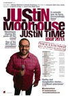 Flyer thumbnail for Justin Time: Justin Moorhouse