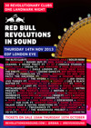 Flyer thumbnail for Red Bull Revolutions in Sound: Richie Hawtin (Plastikman) + Rudimental + Skream + Erol Alkan + Todd Terry + Gilles Peterson + Ben UFO + Craig Richards + DJ Luck & MC Neat + Derrick May + Fabio & Grooverider + Seb Fontaine + Subb-an + Jah Shaka + Goldie + Derrick Carter + Boy Better Know + DJ EZ + Danny Rampling + Mike Pickering