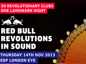 Red Bull Revolutions in Sound: Richie Hawtin (Plastikman) + Rudimental + Skream + Erol Alkan + Todd Terry + Gilles Peterson + Ben UFO + Craig Richards + DJ Luck & MC Neat + Derrick May + Fabio & Grooverider + Seb Fontaine + Subb-an + Jah Shaka + Goldie + Derrick Carter + Boy Better Know + DJ EZ + Danny Rampling + Mike Pickering picture