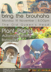 Flyer thumbnail for Bring The Brouhaha: Plant Plants + Automatic Writing + Barnacles