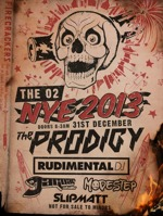 Flyer thumbnail for NYE 2013: The Prodigy + Rudimental + Jaguar Skills + Modestep + Slipmatt