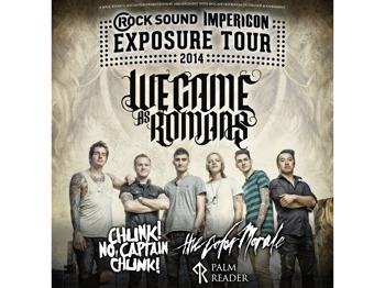 The Rock Sound Impericon Exposure Tour 2014: We Came As Romans + Chunk! No Captain Chunk! + The Color Morale + Palm Reader picture