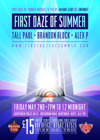 Flyer thumbnail for First Daze Of Summer: Tall Paul + Brandon Block + Alex P
