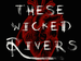 These Wicked Rivers event picture