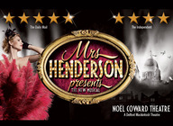 Mrs Henderson Presents: Pay no booking fee and free Prosecco with every premium seat!