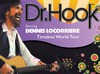Dr Hook starring Dennis Locorriere announced 2 new tour dates
