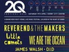 2Q Festival 2016 added Reverend And The Makers to the roster