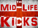 The Mid Life Kicks event picture