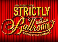 Strictly Ballroom - The Musical (Touring), Gemma Sutton & more artist photo