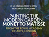 Exhibition On Screen: Painting The Modern Garden - Monet To Matisse
