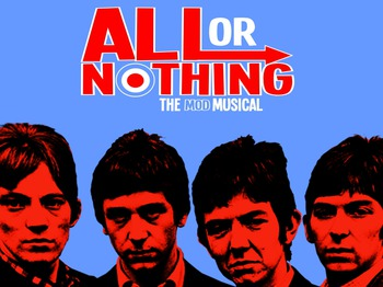 All Or Nothing - The Mod Musical (Touring) picture