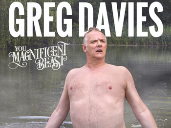You Magnificent Beast: Greg Davies picture