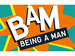 BAM - Being A Man Festival event picture