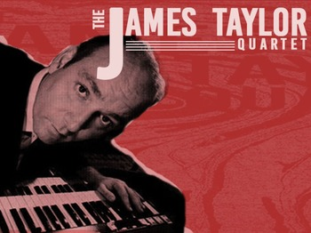 James Taylor Quartet (JTQ) + Big Strides + Digitall DJ picture