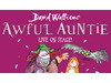 Awful Auntie - Live On Stage (Touring) announced 5 new tour dates