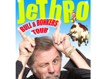 The Bull and Bonkers Tour: Jethro picture