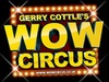 Gerry Cottle's Wow Circus: 2 for 1 tickets!