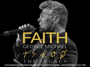 Faith - The George Michael Legacy artist photo