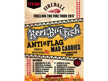 Fireball - Fuelling The Fire Tour 2017: Reel Big Fish, Anti-Flag, Sweet Little Machine, Mad Caddies, Tree House Fire picture