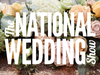 The National Wedding Show: Save up to £15!