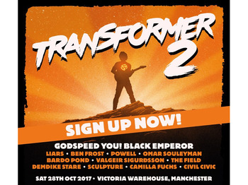 Transformer 2: Godspeed You! Black Emperor, Liars, Ben Frost, Powell, Omar Souleyman, Bardo Pond, Valgeir Sigurdsson, The Field, Demdike Stare, Sculpture, Camilla Fuchs, Civil Civic picture