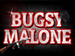 Bugsy Malone - The Musical: CBM Theatre Company event picture
