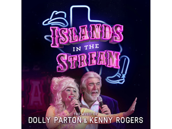 Islands In The Stream - The Music Of Dolly Parton & Kenny Rogers (Touring) picture