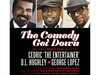The Comedy Get Down Tour, with Cedric The Entertainer, D.L. Hughley & George Lopez, announced 2 new tour dates